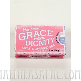 You Have Grace, Dignity And A Sweet Ass Soap