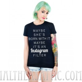 Too Fast Maybe It's An Instagram Filter Babydoll Tee Shirt