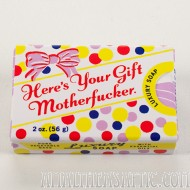 Here's Your Gift, Motherfucker Soap