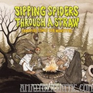 Sipping Spiders Through A Straw - Campfire Songs For Monsters! Signed by Gris Grimly